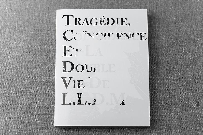 Tragédie, Coïncidence et La Double Vie de L.L.D.M