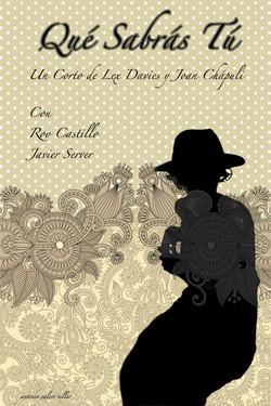 """CARTEL DEL CORTO """"Qué sabrás tú""""."""