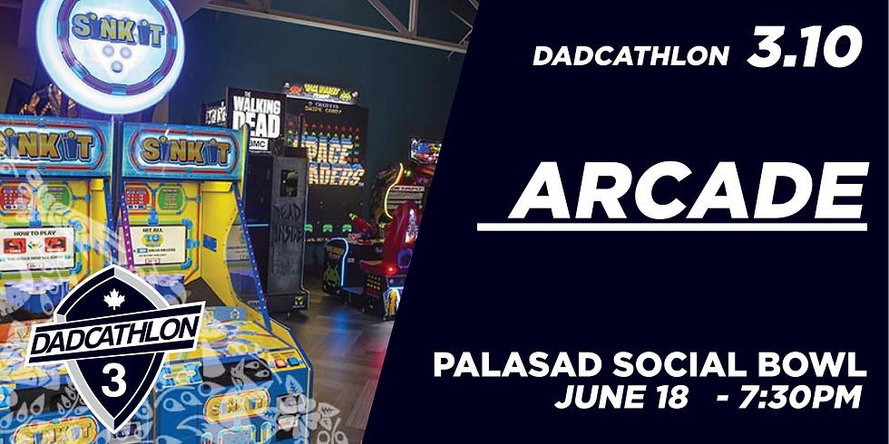 Dadcathlon FINALE!! Palasad SocialBowl Arcade