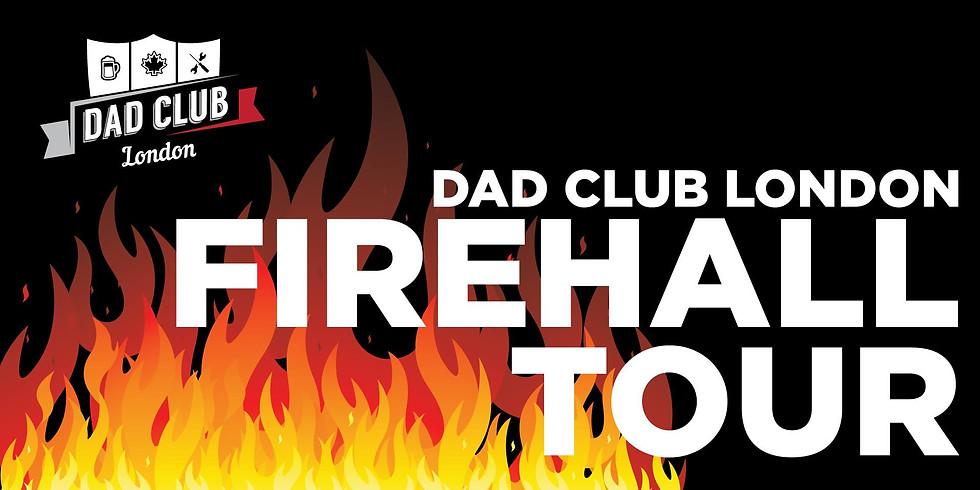 DAD CLUB LONDON - FIREHALL TOUR