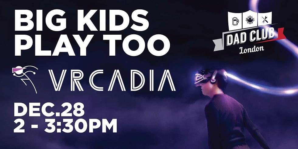 Big Kids Play Too - VRCADIA