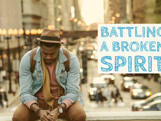 Battling a Broken Spirit (Part 2)