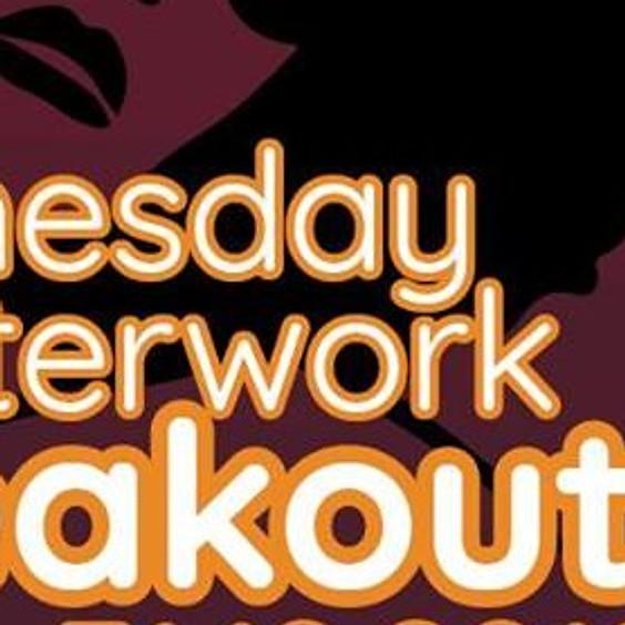 Wednesday Afterwork Freakout!