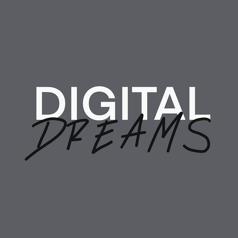 (PAST) Digital Dreams