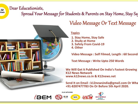 K12 News Invites Message On Stay Home Stay Safe from All India's Educationists