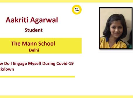 HOW I ENGAGE MYSELF DURING LOCKDOWN – Aakriti Agarwal, The Mann School