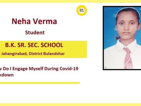 How do I engage Myself during Lockdown – Neha Verma, BK Sr Sec School