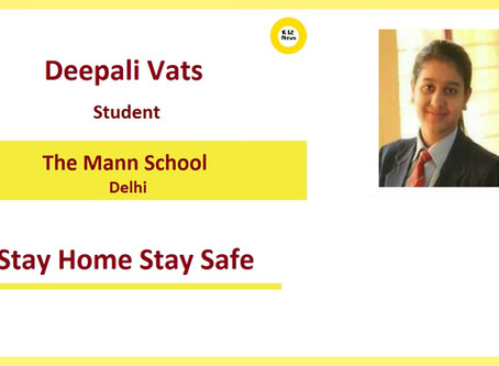 Stay Home Stay Safe – Deepali Vats,The Mann School