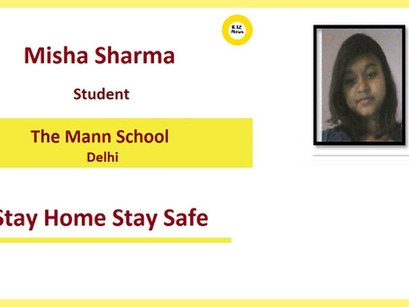 Stay Home Stay Safe – Misha Sharma, The Mann School
