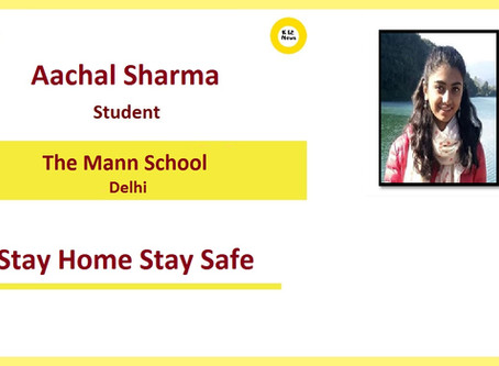 Stay Home Stay Safe – Aachal Sharma, The Mann School