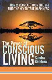 The Power of Conscious Living - Sandra Kendrew