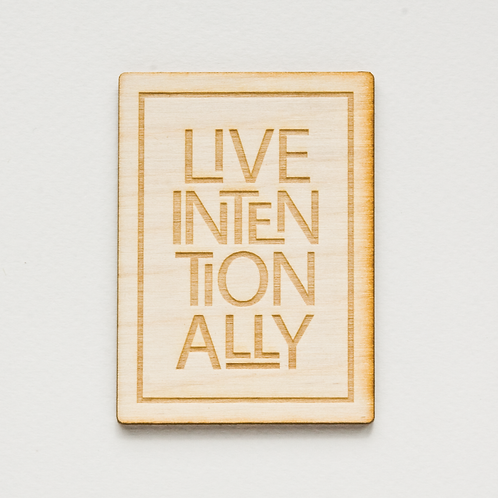 Live Intentionally Wood Magnet by The Middle Shore