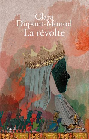 Book cover for Clara dupont-Monod - La révolte - Stock