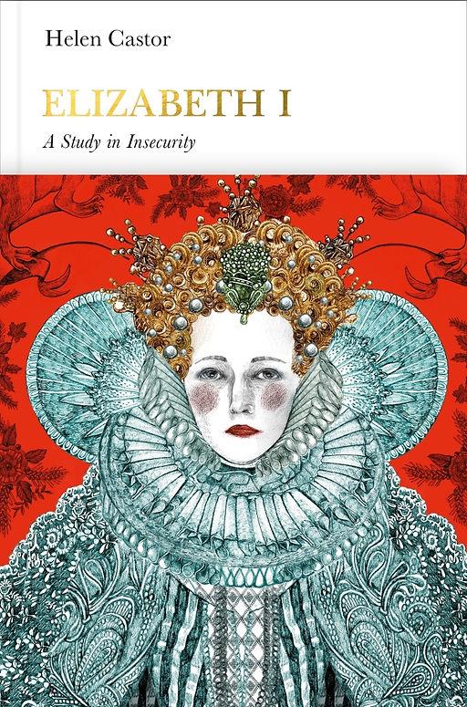 Book cover for Helen Castor - Elizabeth I, a study of insecurity - Penguin