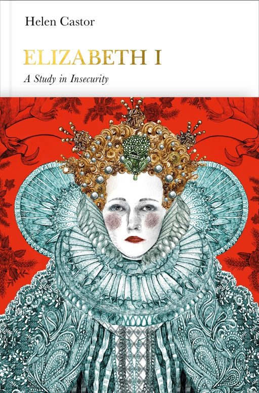 Book cover for Helen Castor - Elizabeth I, a study of insecurity - Penguin