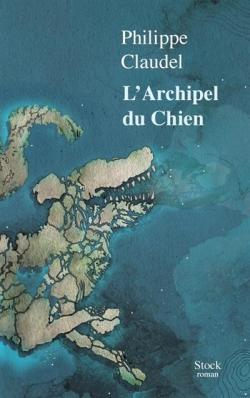 Book cover for Philippe Claudel - L'archipel du Chien - Stock