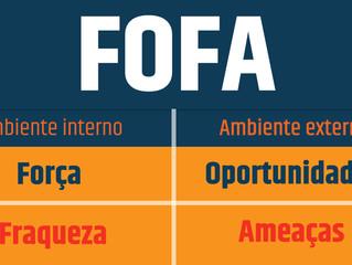 Análise  FOFA  (Forças,  Oportunidades,  Fraquezas  e  Ameaças)!