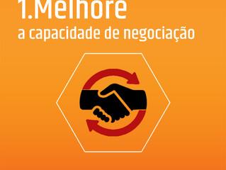 1. Melhore a capacidade de negociação!