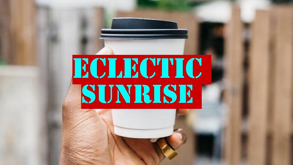 Eclectic Sunrise