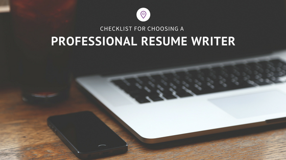 Checklist for choosing a professional resume writer