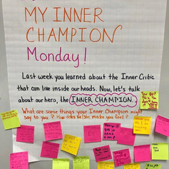 There's an Inner Champion that lives inside our head, and there's also an Inner Critic. We want our our Inner Champion to be louder and stronger, so it can help us grow through mistakes and turn obstacles into stepping stones!