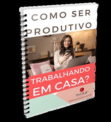 E-book | Como ser produtivo trabalhando em casa