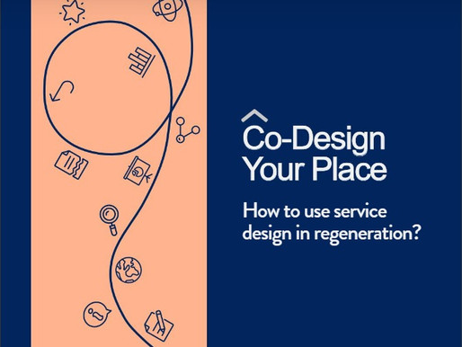 Co-design Your Place. How to use Service Design in regeneration?