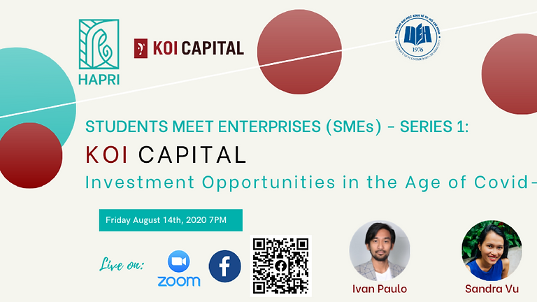Students Meet Enterprises (SMEs) - Series 1:   KOI Capital - Investment Opportunities in the Age of Covid-19