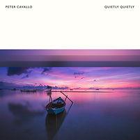 Peter Cavallo - Quietly Quietly.jpg