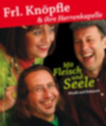 Frl. Knöpfle & ihr Herrenkapelle - Mit Fleisch und Seele