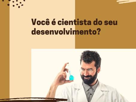 Você é cientista do seu desenvolvimento? Por Juliana de Lacerda Camargo