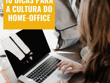 10 dicas para a cultura do home office. Por Juliana de Lacerda Camargo