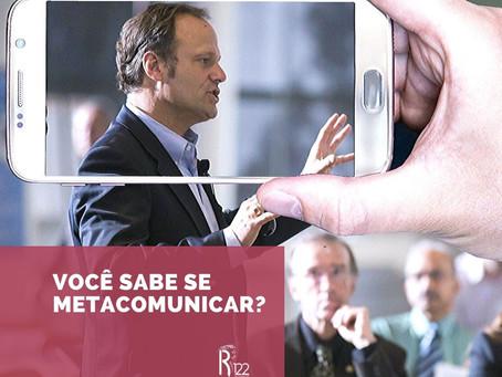"""Você sabe se """"metacomunicar""""? Por Juliana de Lacerda Camargo"""
