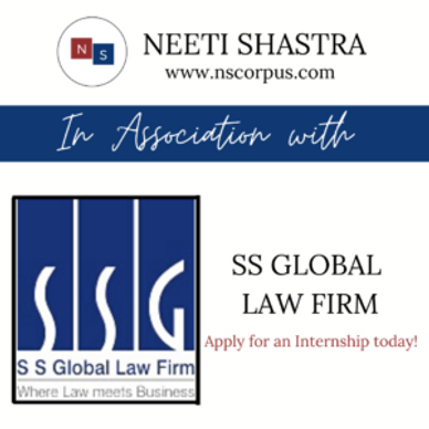 INTERNSHIP OPPORTUNITY WITH SS GLOBAL LAW FIRM BY NEETI SHASTRAABOUT NEETI SHASTRA