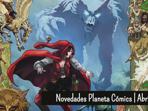 Novedades Planeta Cómic | Abril