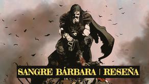 Sangre Bárbara | Reseña
