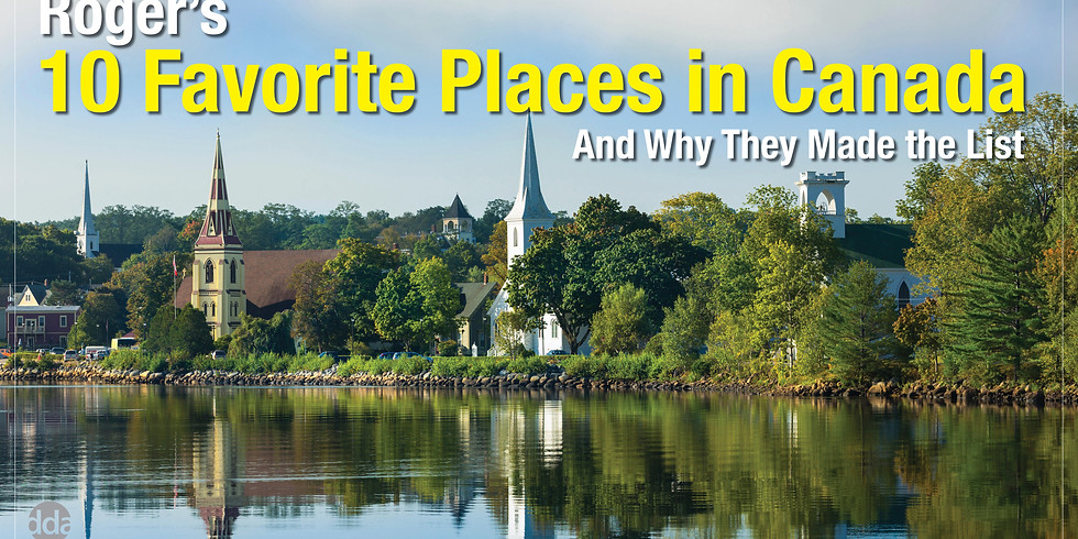 Roger's 10 Favorite Places in Canada