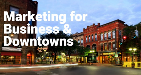 Marketing for Business & Downtowns
