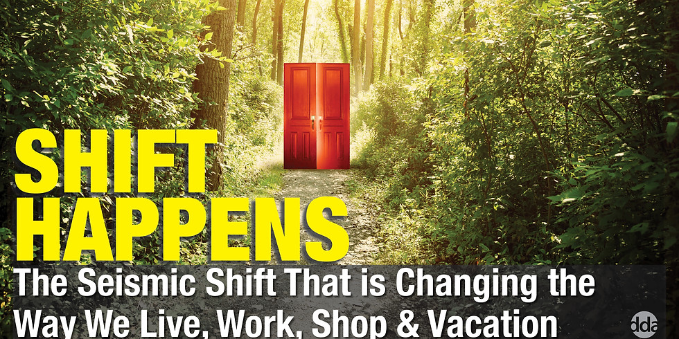 SHIFT HAPPENS: The Seismic Shift that is Changing the Way we Live, Shop and Vacation
