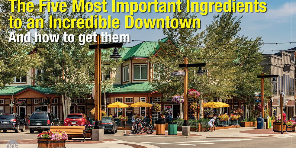 The Five Most Important Ingredients to an Incredible Downtown