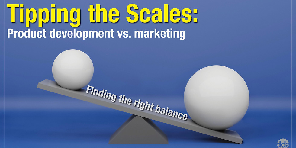 Tipping the Scales: Finding the Balance between Marketing and Product Development