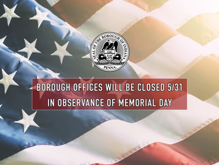 Borough Offices Closed On 5/31 for Memorial Day