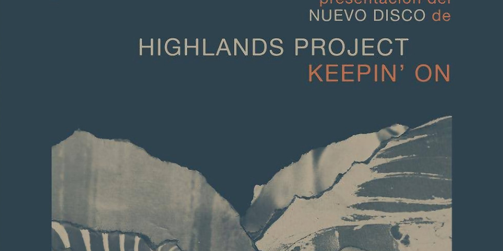 "Highlands Project: Presenta ""Keepin' On""."