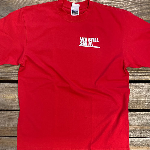 We Still See It Tee (Red)