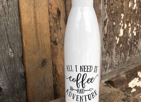 Bottle. All I need is coffee and adventure