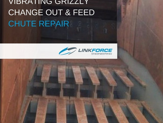 VIBRATING GRIZZLY CHANGE OUT & FEED CHUTE REPAIR