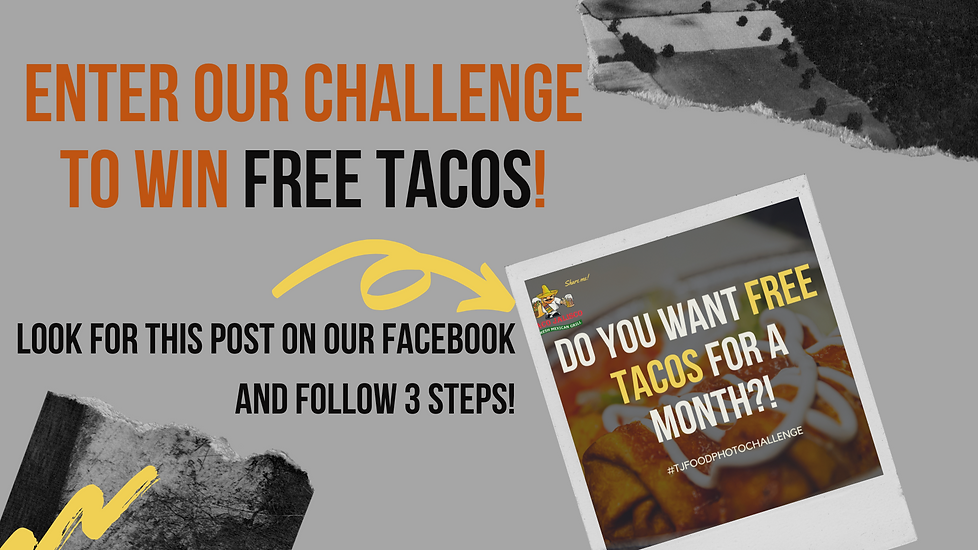 eNTER OUR CHALLENGE TO WIN FREE TACOS.pn