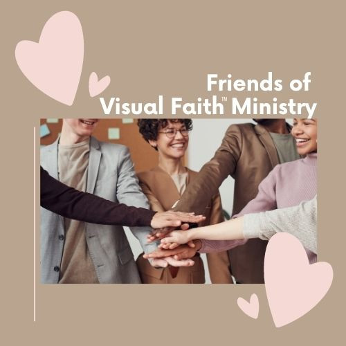 Friends of Visual Faith™ Ministry