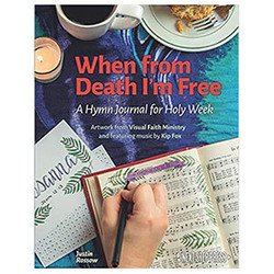 When from Death I'm Free  A Hymn Journal Experience  with Next Step Press Author Justin Rossow & Vis