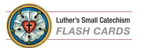 Luther's Small Catechism Flash Cards